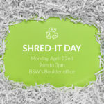 BSW's Annual Shred-It Day! Monday, April 22